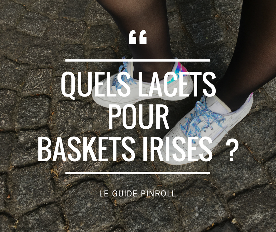 Lacets baskets pinroll irises iridescent holographique